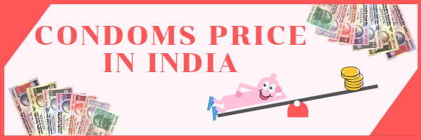 Different Brands of Condom Prices in India
